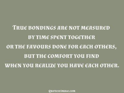 lovequotetruebondingsmeasured