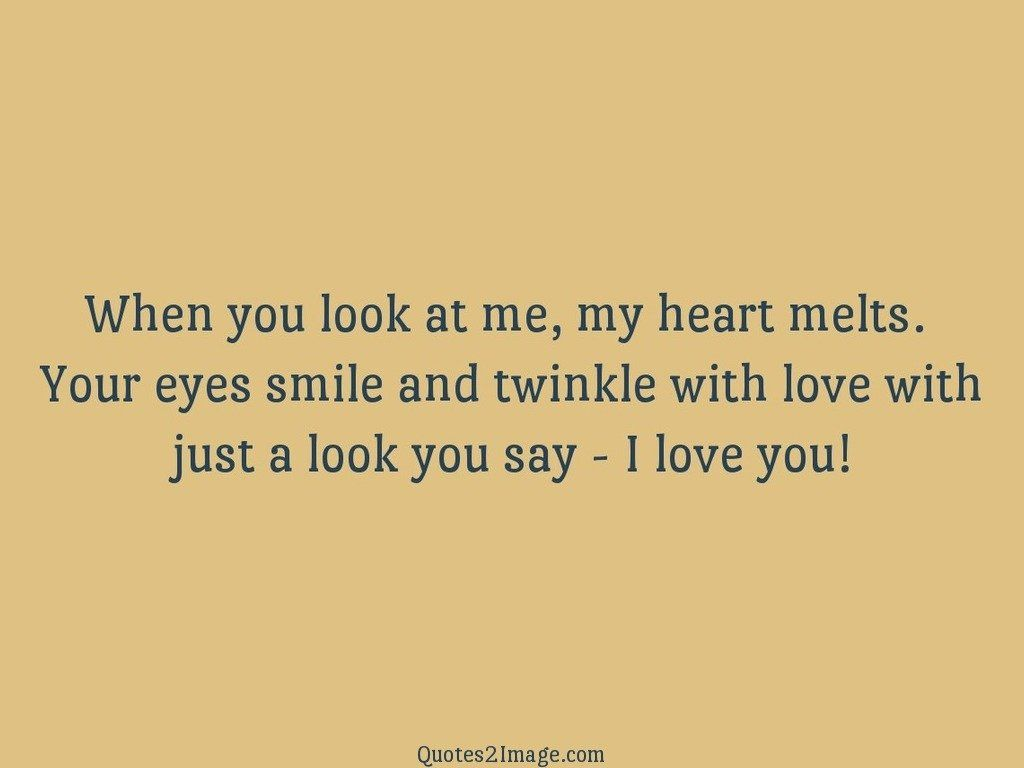 Twinkle with love with just a look you say