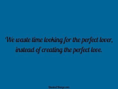 lovequotewastetimelooking