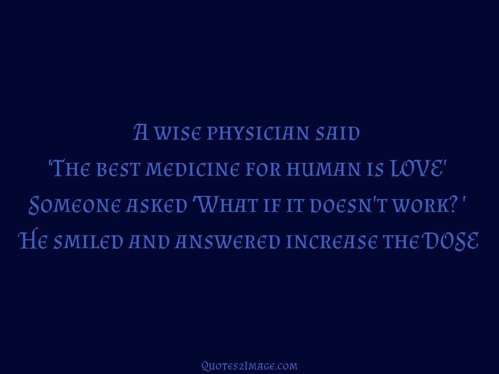 A wise physician said