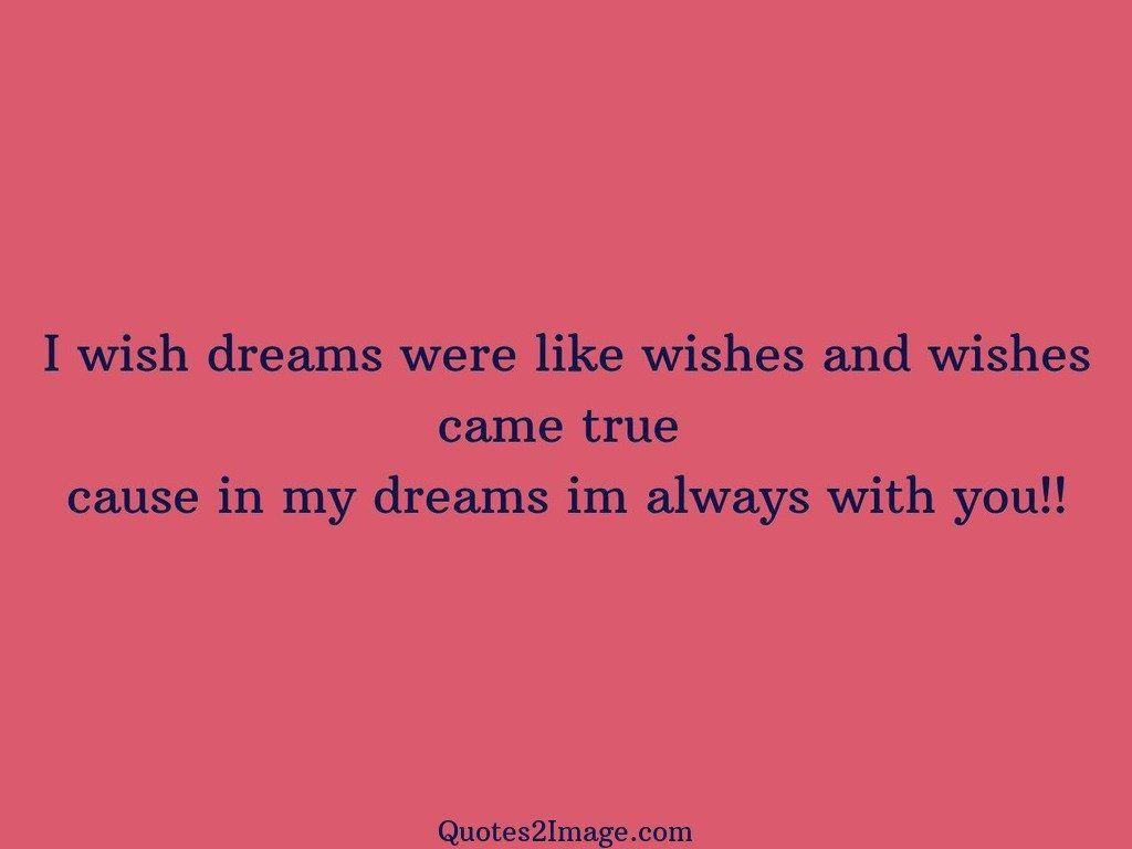 I wish dreams were like wishes