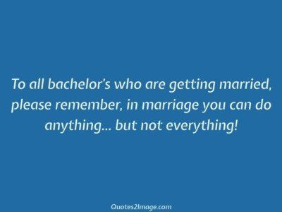 marriage-quote-bachelors-getting-married