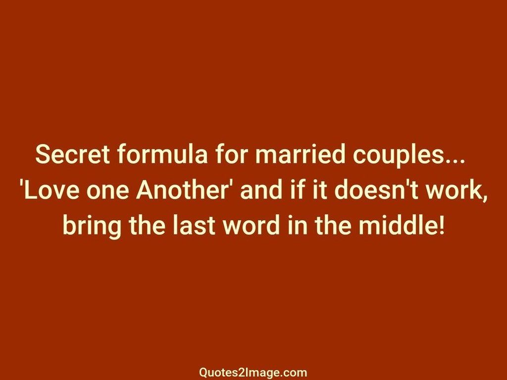 Love One Another Quotes Secret Formula For Married  Marriage  Quotes 2 Image