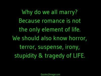 marriage-quote-stupidity-tragedy