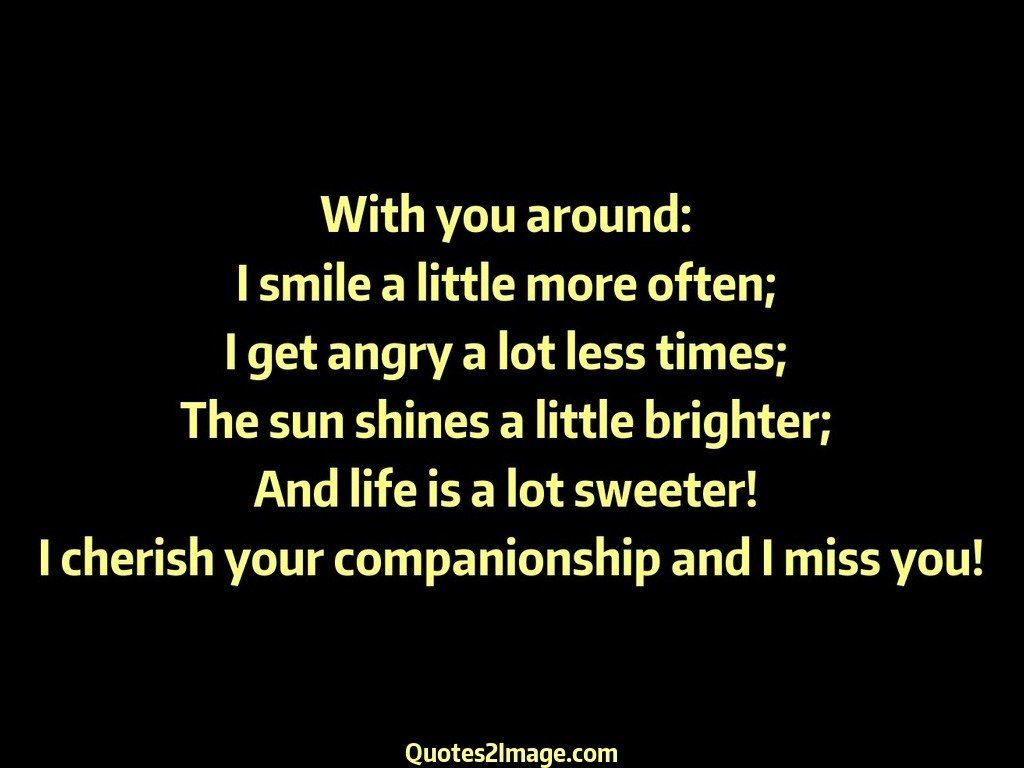 Cherish Your Life Quotes Fair Cherish Your Companionship And I Miss You  Missing You  Quotes 2