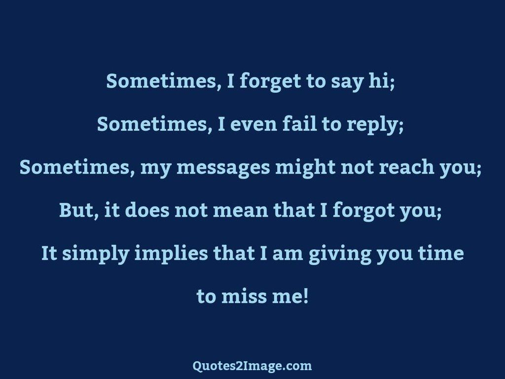 Giving you time to miss me