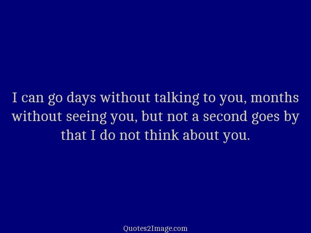 I can go days without talking