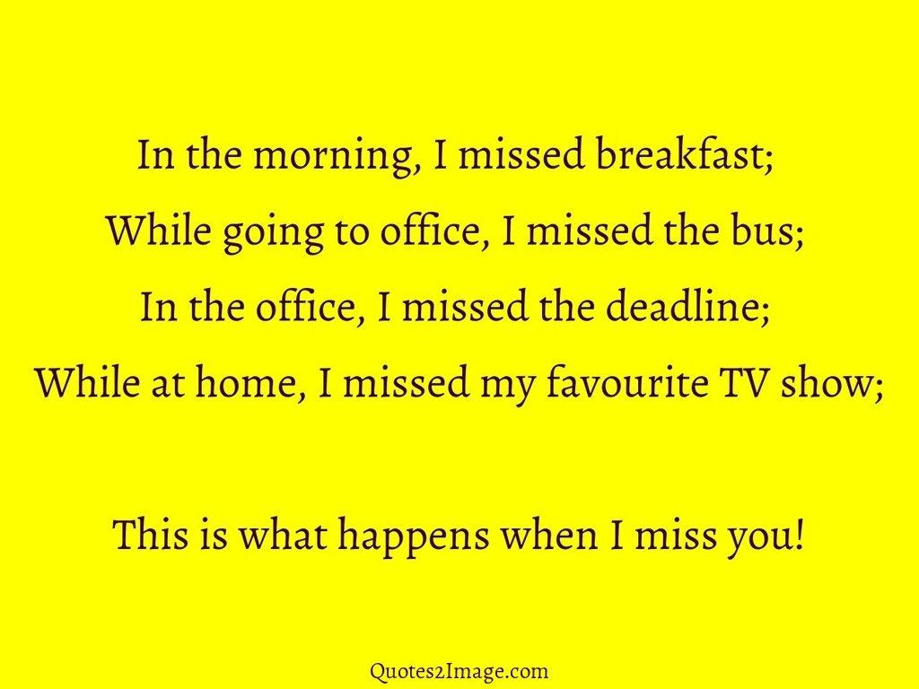 Happens when I miss you