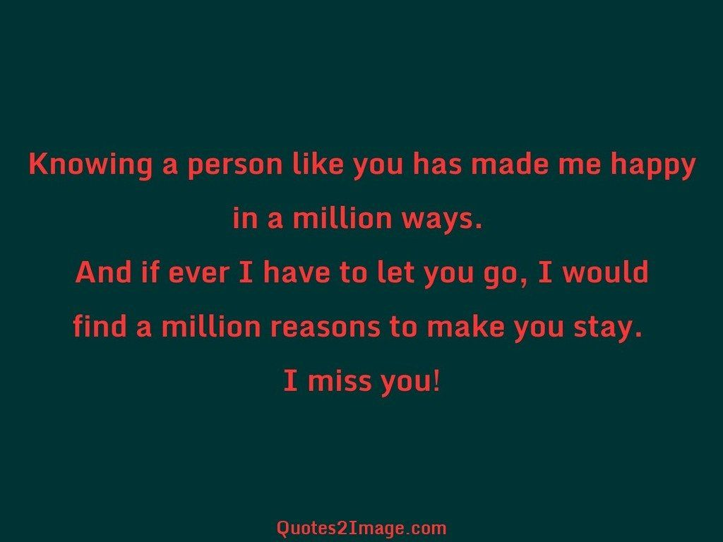 Knowing a person like you has made