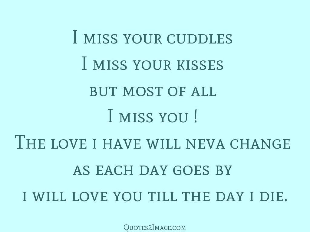 Missing Your Kiss Quotes: I Miss Your Cuddles