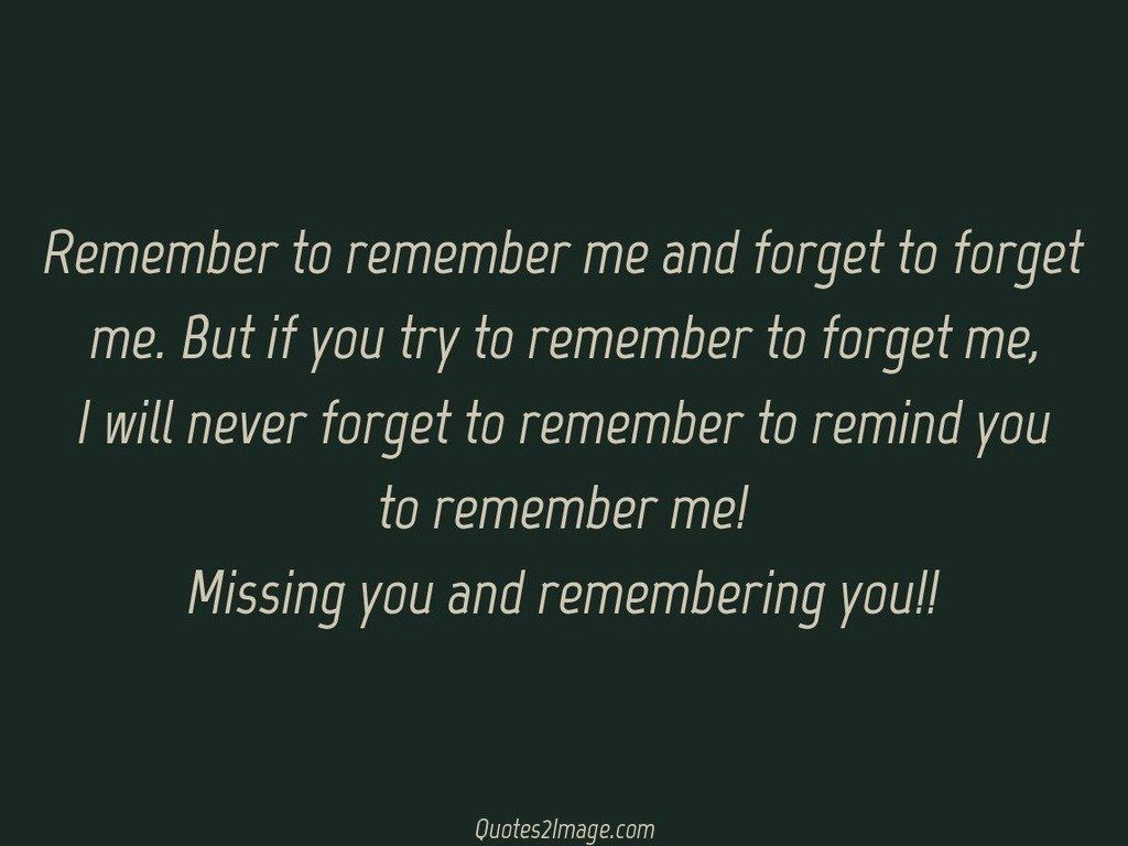 Missing you and remembering you