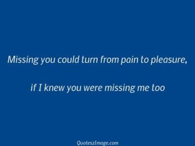 missing-you-quote-missing-turn-pain