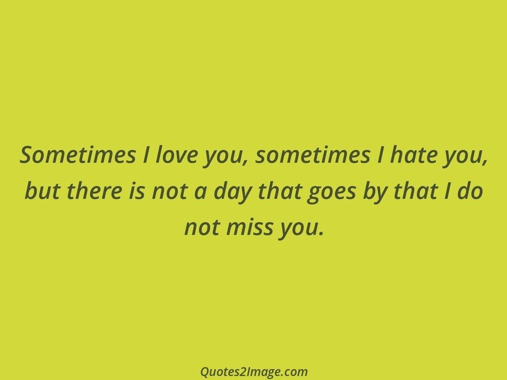 Sometimes I love