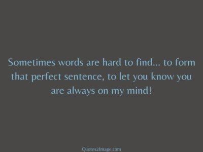 missing-you-quote-sometimes-words-hard