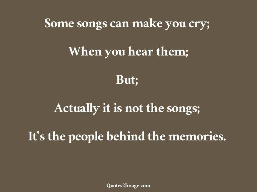 Make A Quote Picture Some Songs Can Make You Cry  Missing You  Quotes 2 Image
