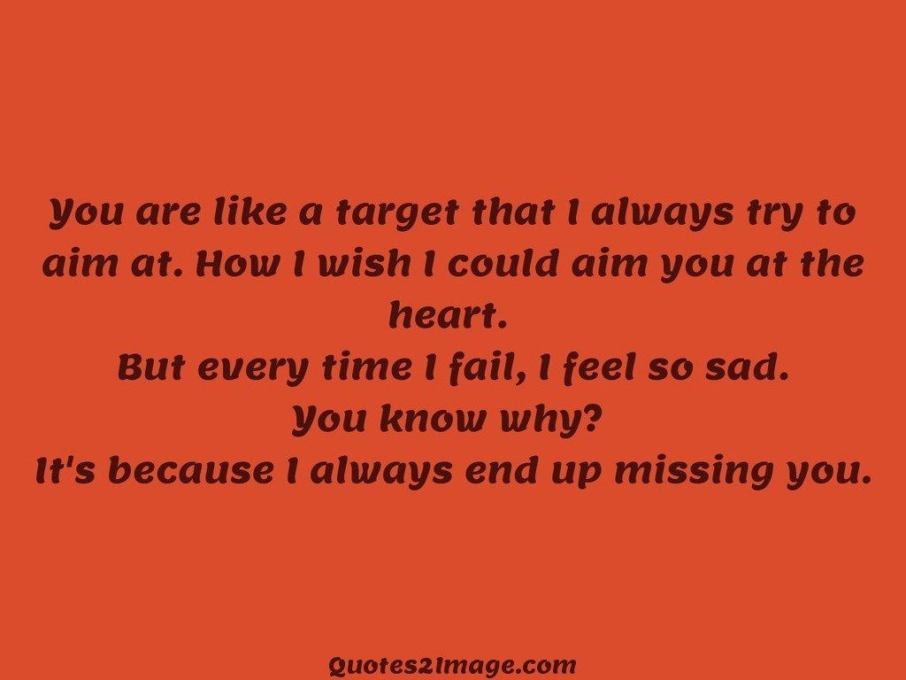 You are like a target that I always try