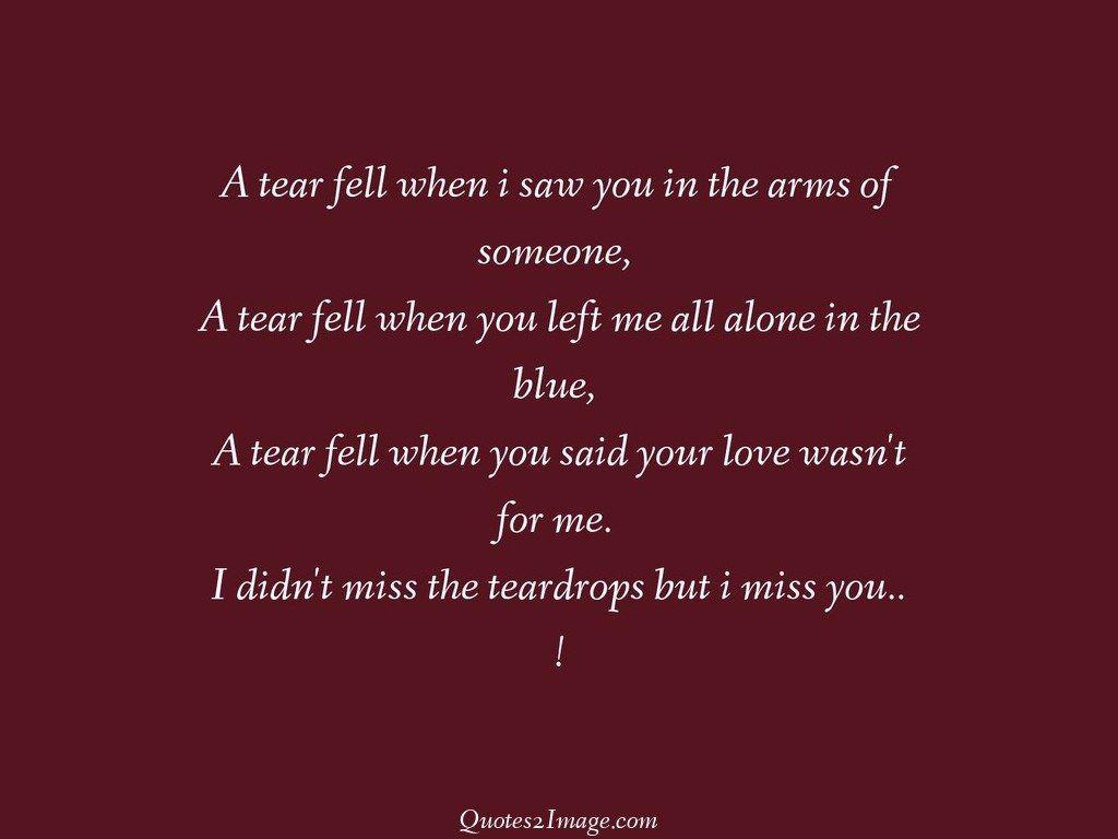 A tear fell when i saw