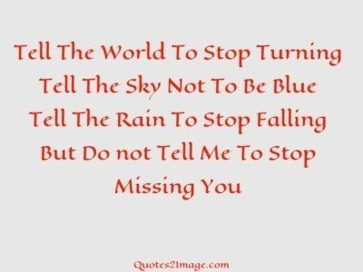 missingyouquotetellworldstop