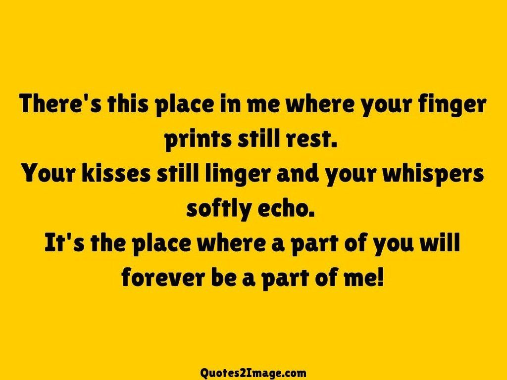 Theres this place in me where your finger