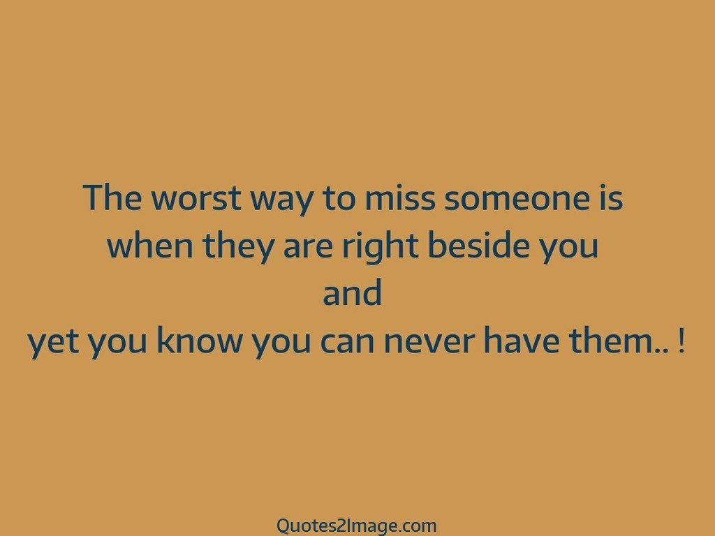The worst way to miss