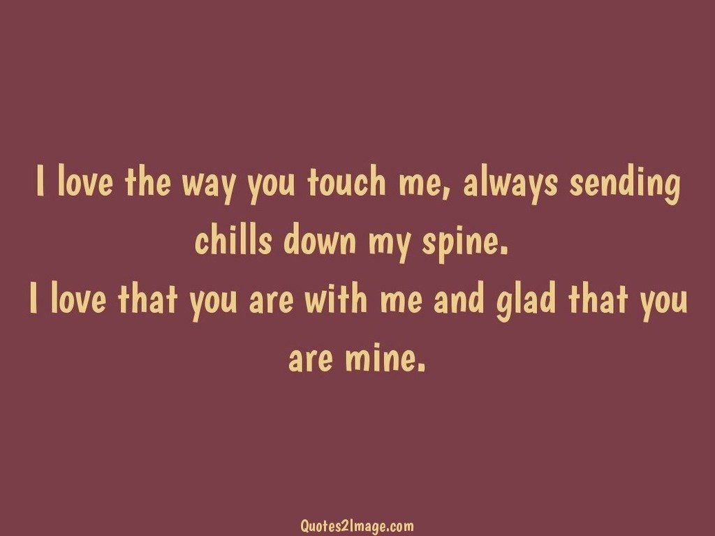 I Love The Way You Touch Naughty Quotes 2 Image