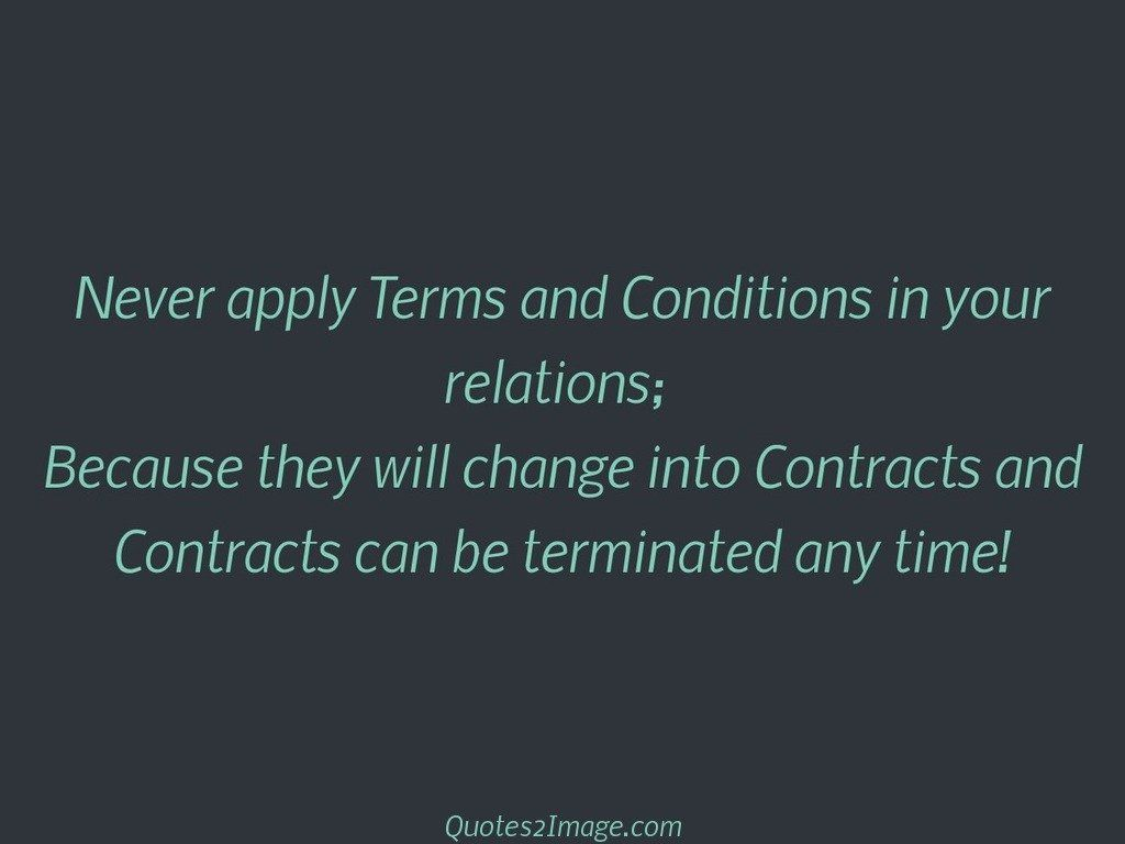 Never apply Terms and Conditions