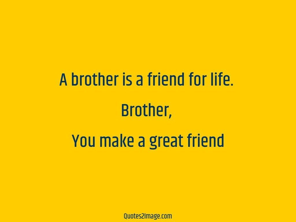 A brother is a friend for life - Relationship - Quotes 2 Image