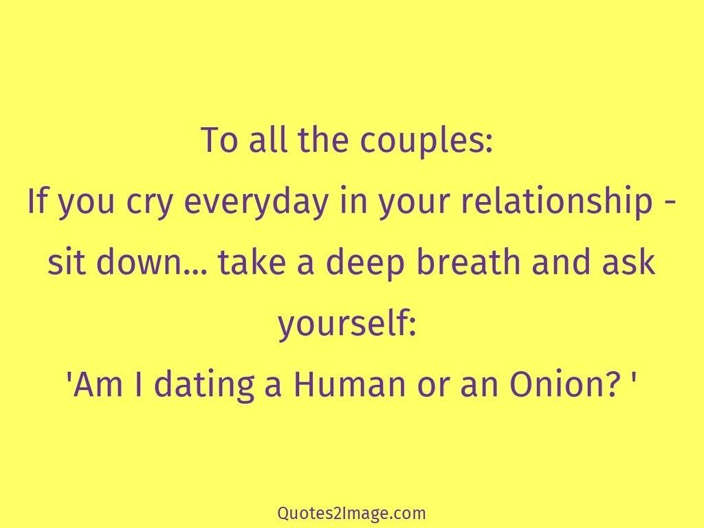 Are you dating a human or an onion - NotSalmon