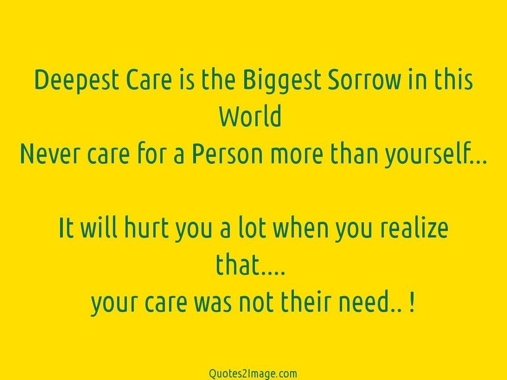 Deepest Care is the Biggest