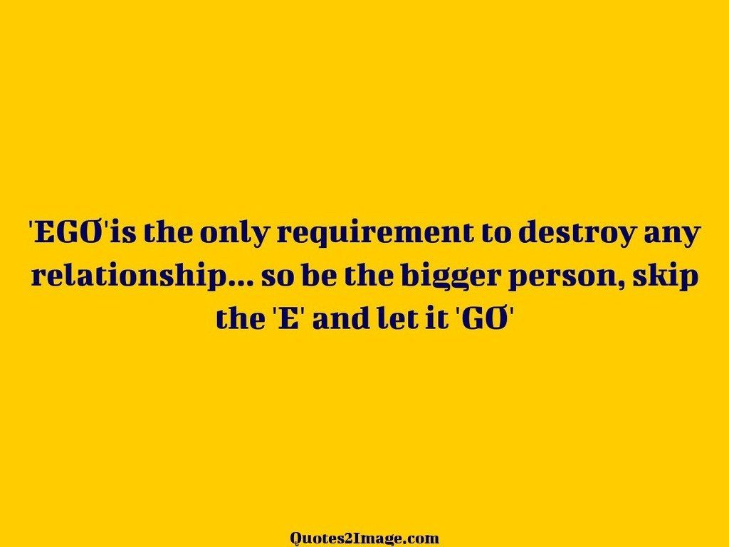 EGOis the only requirement to destroy