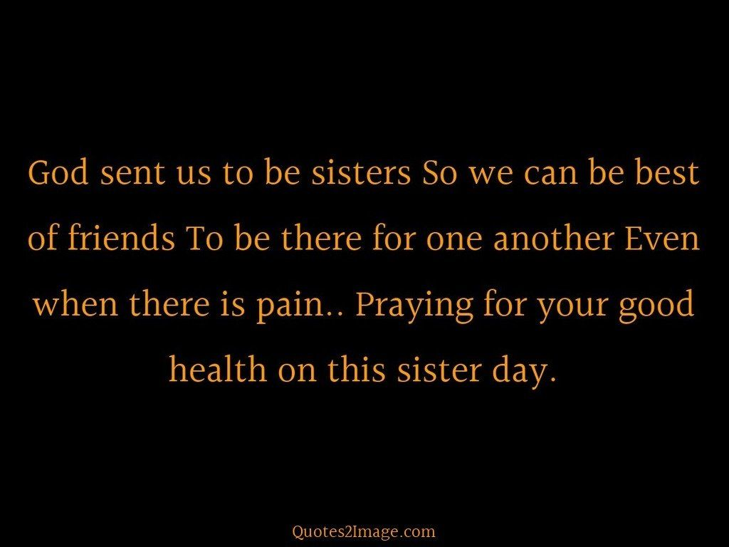 God sent us to be sisters