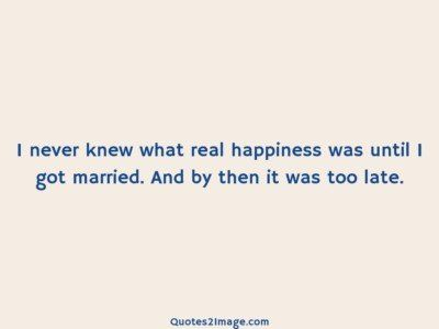 relationshipquoteknewrealhappiness