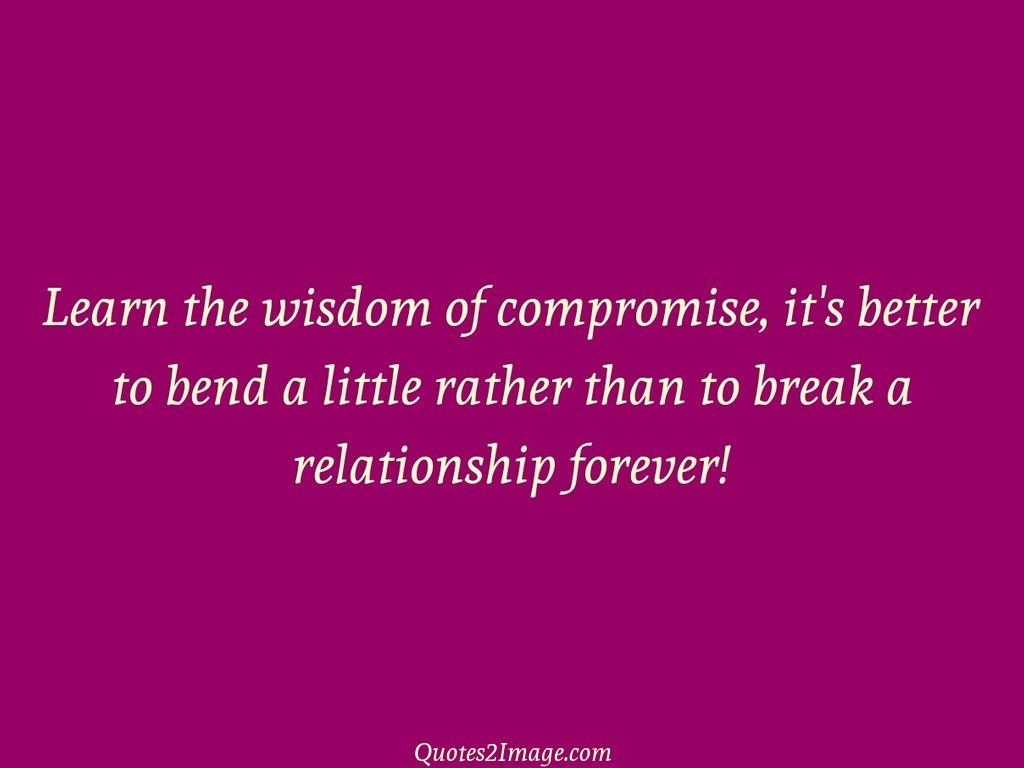 Learn the wisdom of compromise
