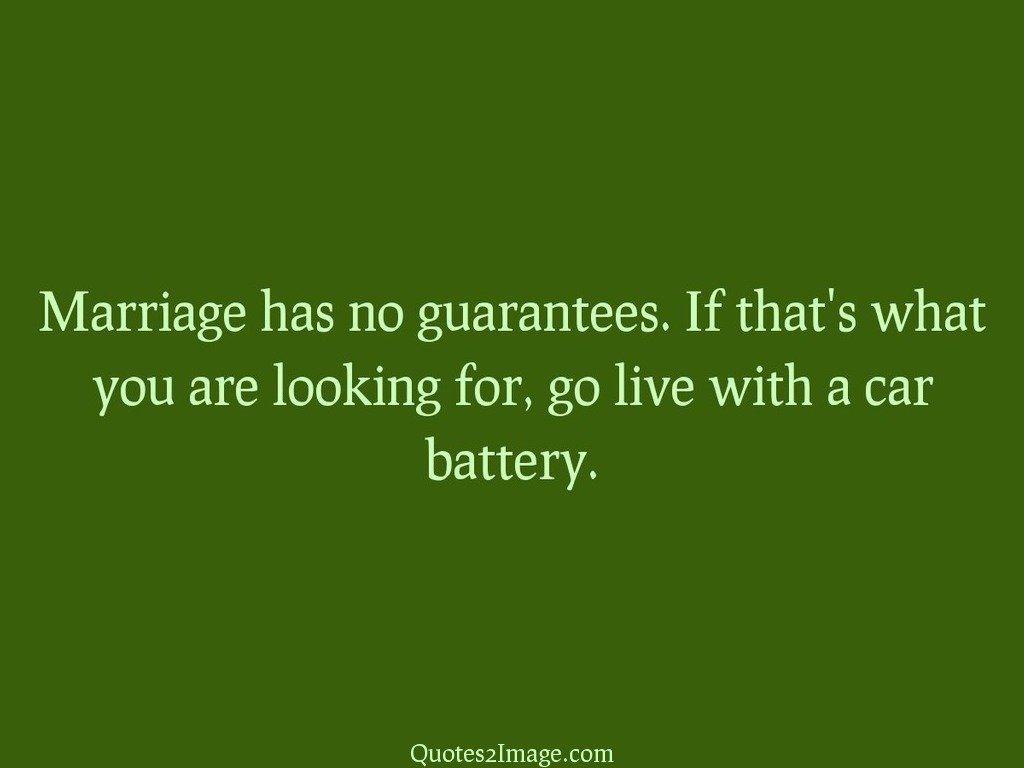 Marriage has no guarantees