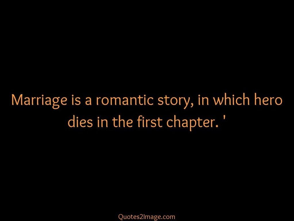 Marriage is a romantic story