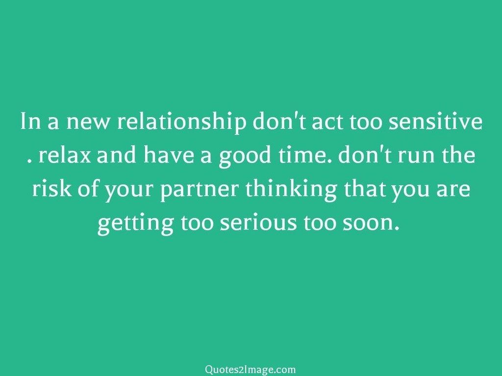 New Relationship Quotes In A New Relationship Dont Act  Relationship  Quotes 2 Image
