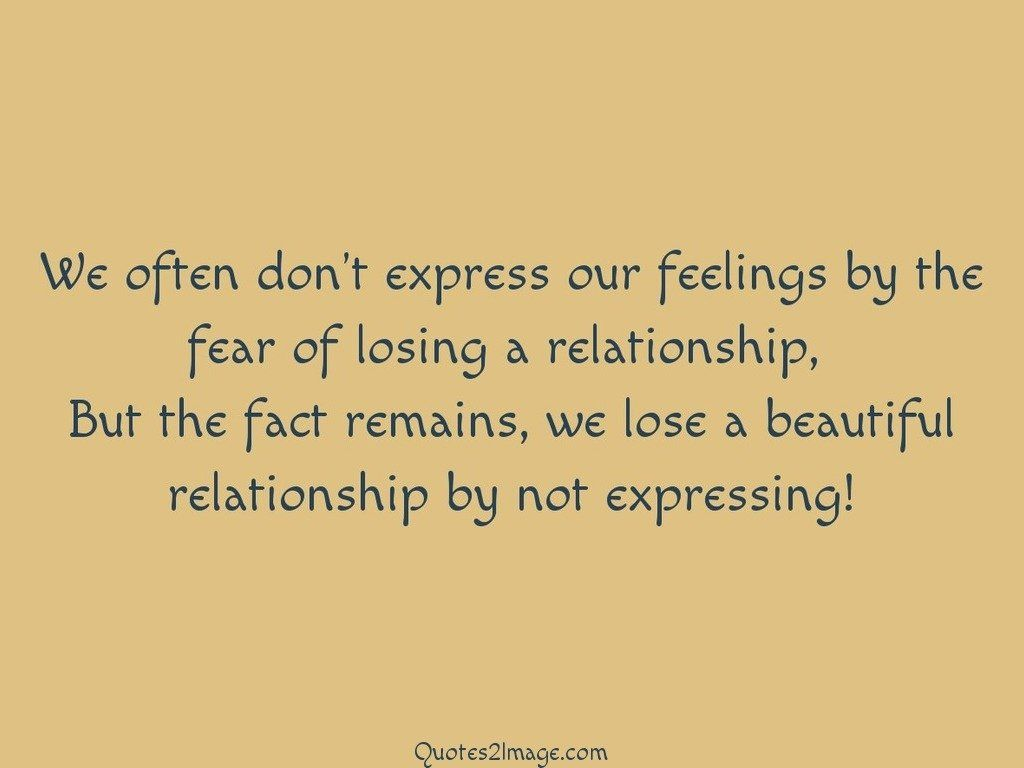 We often dont express our feelings