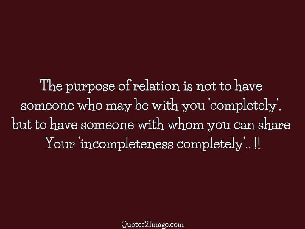 Quotes About Purpose The Purpose Of Relation  Relationship  Quotes 2 Image