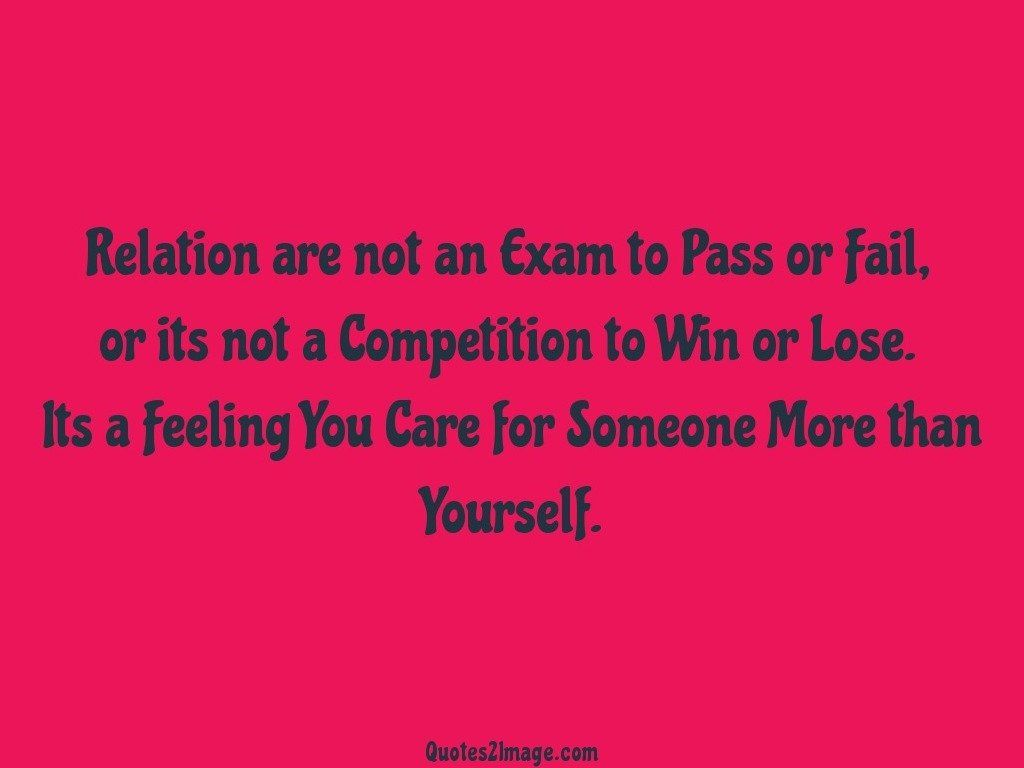 Relation are not an Exam to Pass