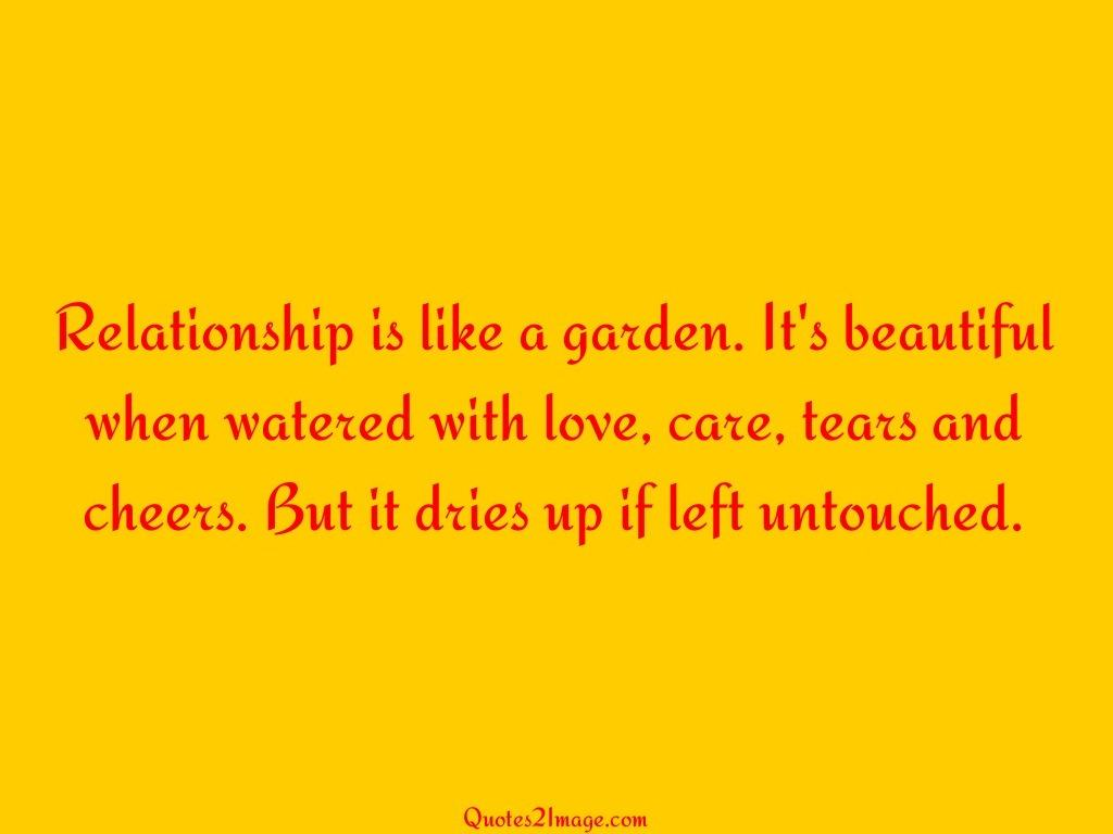 Relationship is like a garden