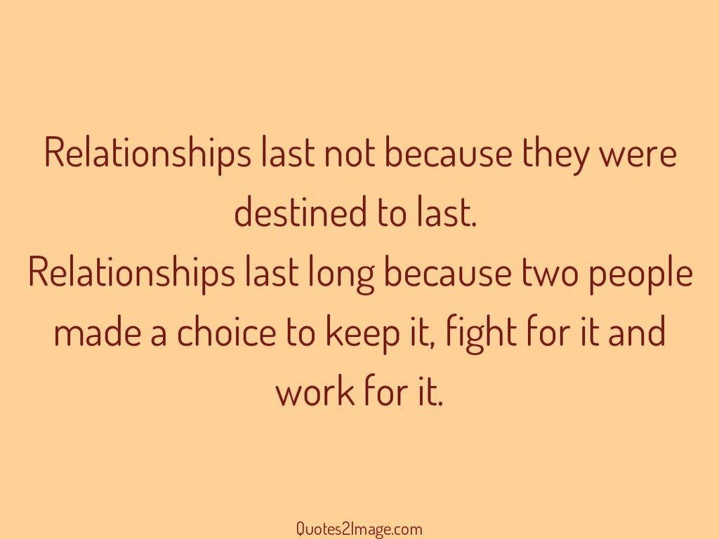 Relationships last not because they were destined