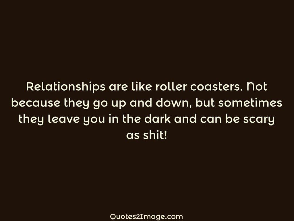 Quote Roller Relationships Are Like Roller Coasters  Relationship  Quotes 2 Image