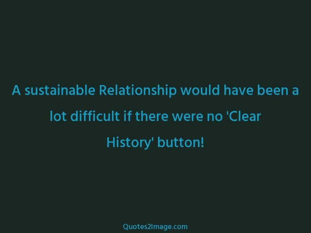 A sustainable Relationship would have been a lot