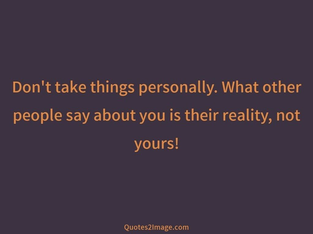 Dont take things personally