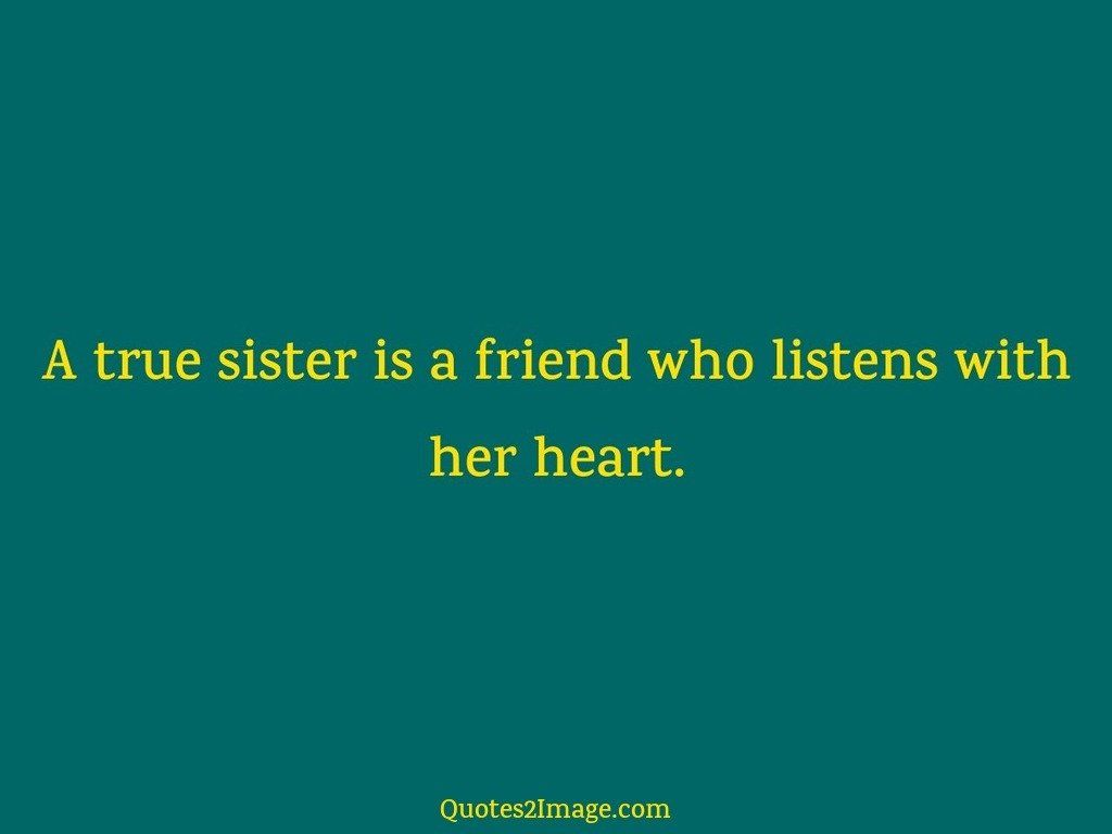 A true sister is a friend