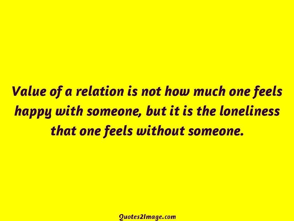 Value of a relation is not how much one feels