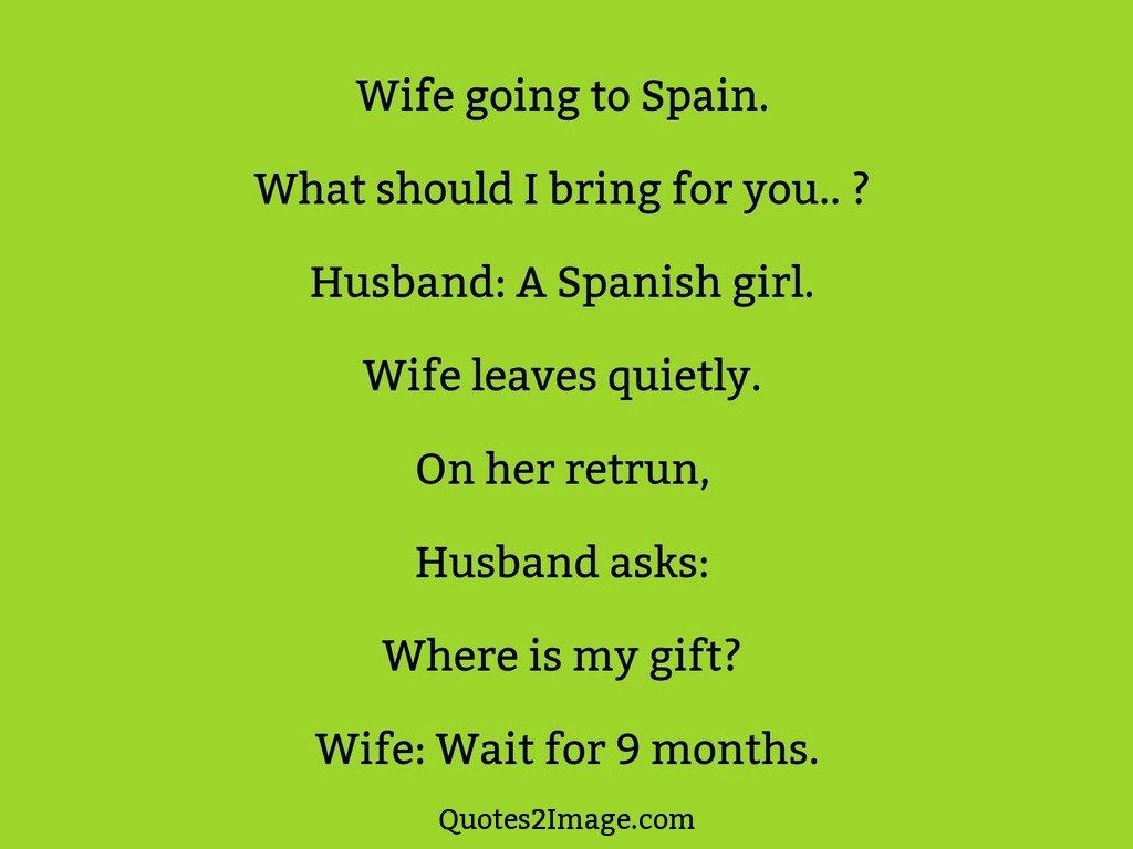 Wife going to Spain