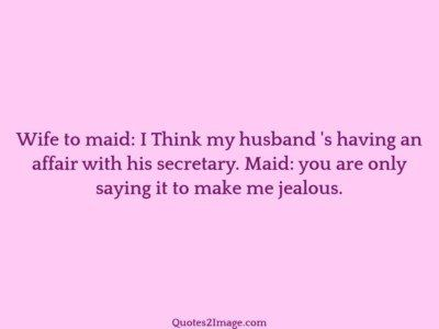 relationshipquotewifemaid