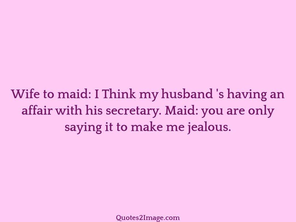 Wife to maid