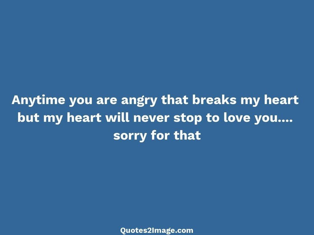 Anytime you are angry that breaks